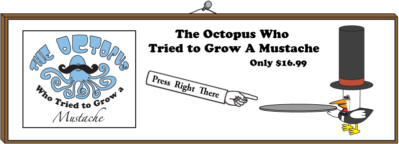 Order The Octopus Who Tried To Grow A Mustache